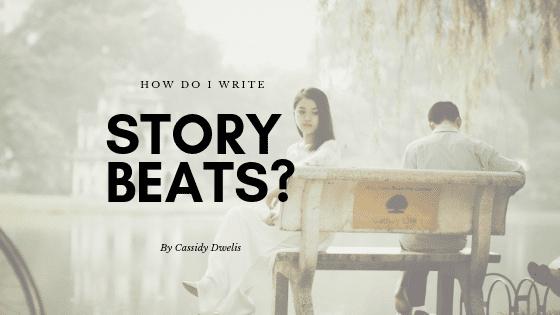 How do I write story beats in fiction writing?
