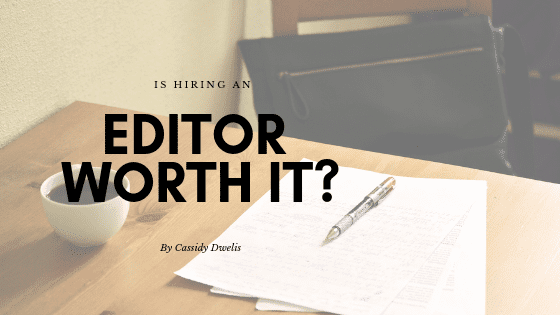 Is hiring an editor worth it?